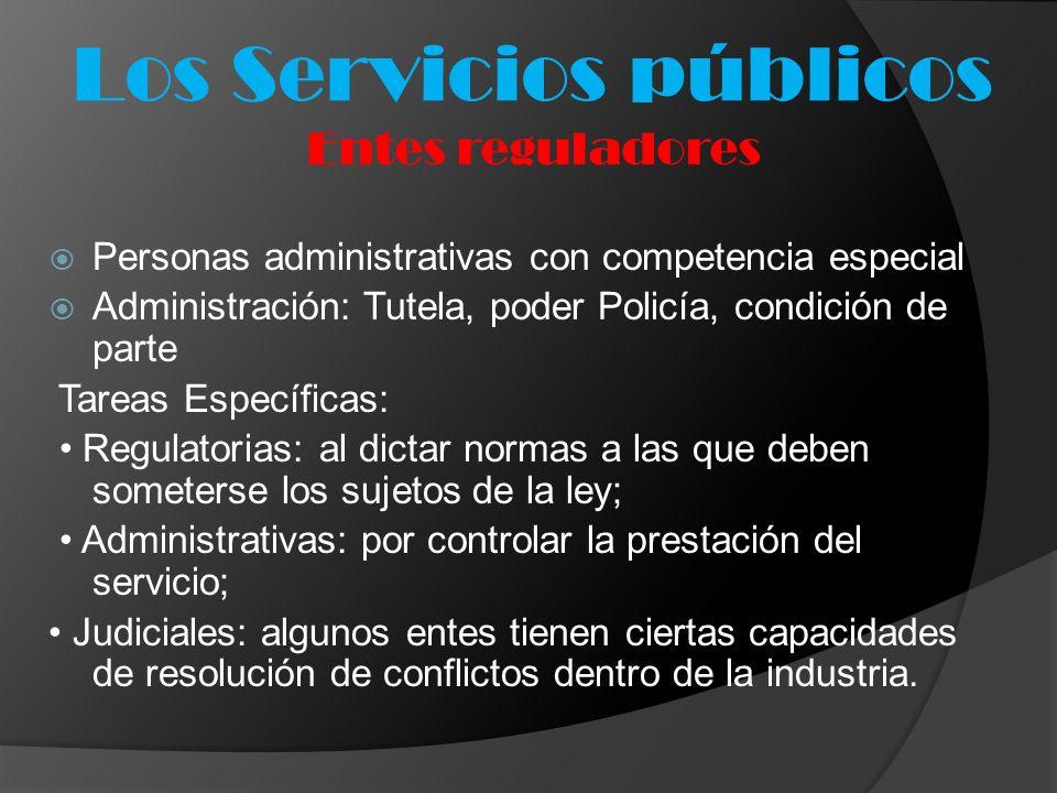 Personas administrativas con competencia especial Administración: Tutela, poder Policía, condición de parte Tareas Específicas: Regulatorias: al dicta