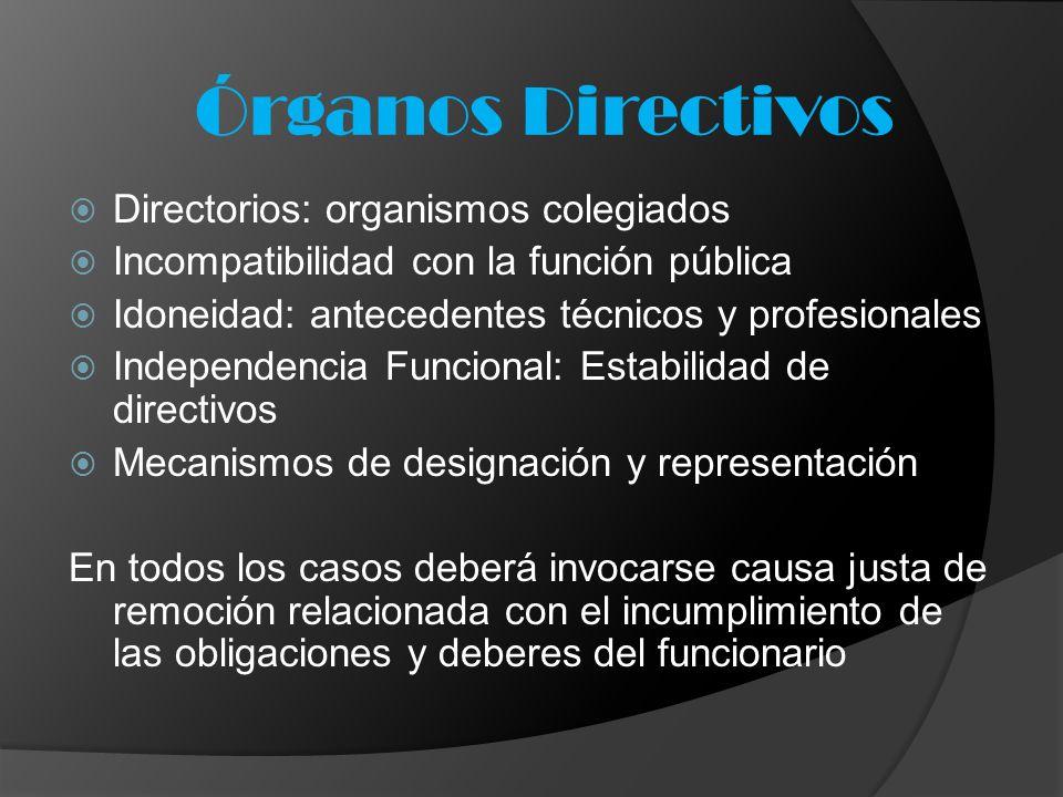 Directorios: organismos colegiados Incompatibilidad con la función pública Idoneidad: antecedentes técnicos y profesionales Independencia Funcional: E