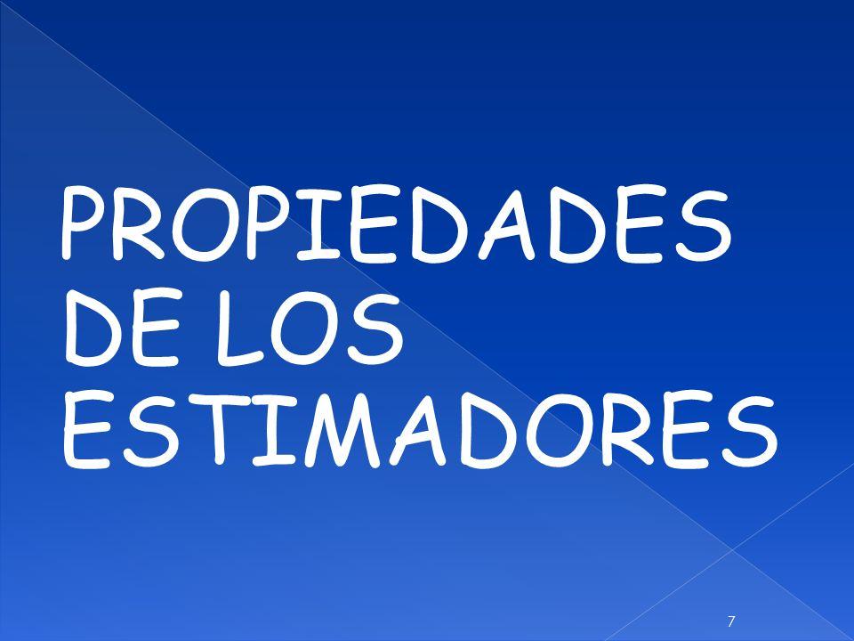 PROPIEDADES DE LOS ESTIMADORES 7