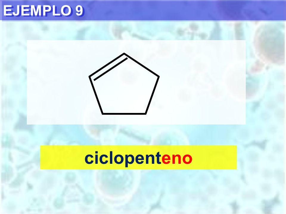 EJEMPLO 9 ciclopenteno