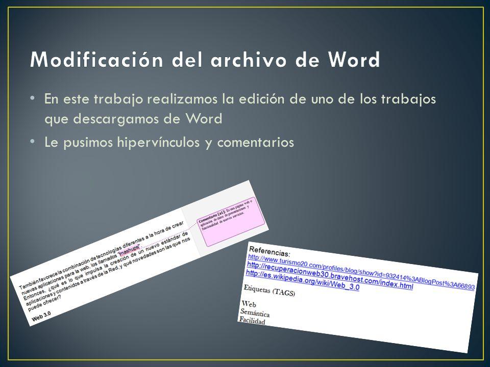 En este trabajo realizamos la edición de uno de los trabajos que descargamos de Word Le pusimos hipervínculos y comentarios