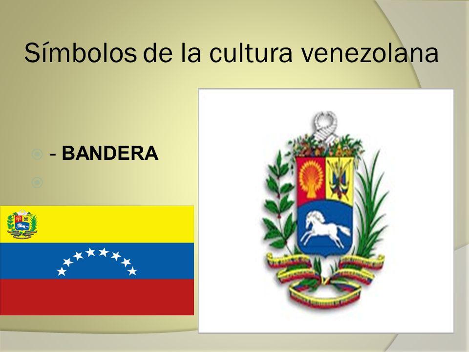 Símbolos de la cultura venezolana - BANDERA