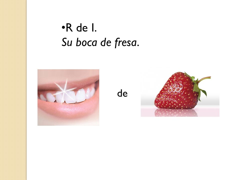 R de I. Su boca de fresa. de