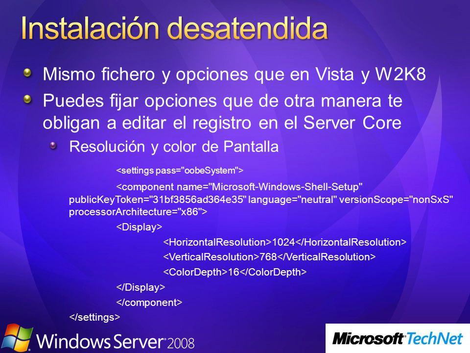 Mismo fichero y opciones que en Vista y W2K8 Puedes fijar opciones que de otra manera te obligan a editar el registro en el Server Core Resolución y c
