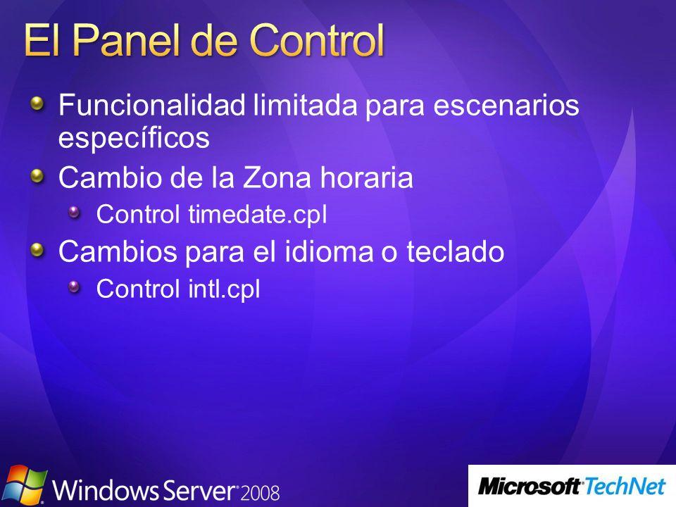 Funcionalidad limitada para escenarios específicos Cambio de la Zona horaria Control timedate.cpl Cambios para el idioma o teclado Control intl.cpl