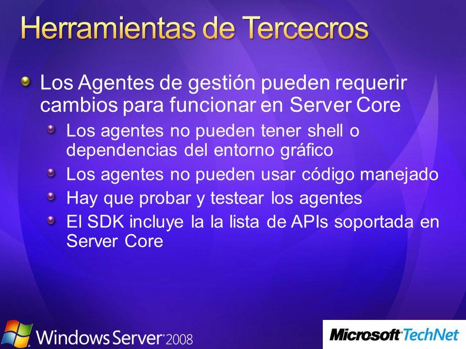 Los Agentes de gestión pueden requerir cambios para funcionar en Server Core Los agentes no pueden tener shell o dependencias del entorno gráfico Los