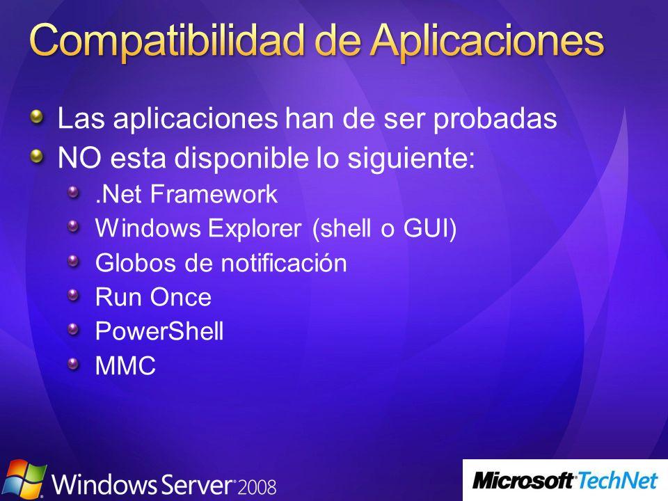 Las aplicaciones han de ser probadas NO esta disponible lo siguiente:.Net Framework Windows Explorer (shell o GUI) Globos de notificación Run Once Pow