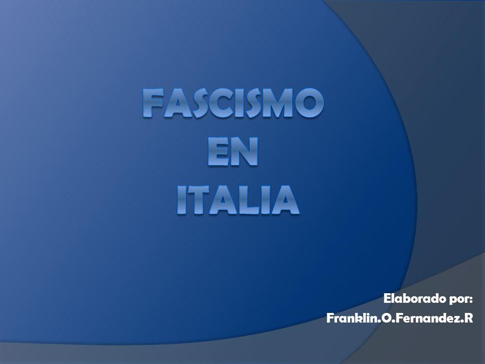 1) Orígenes del fascismo A finales del siglo XIX exist í an en Italia algunas organizaciones denominadas fascio(traducible por haz, significando la fuerza de la uni ó n), de la que la m á s importante era el Fasci Siciliani (fascio siciliano, 1895-1896).No eran muestra de una ideolog í a uniforme, aunque predominaban los componentes nacionalistas y revolucionarios.