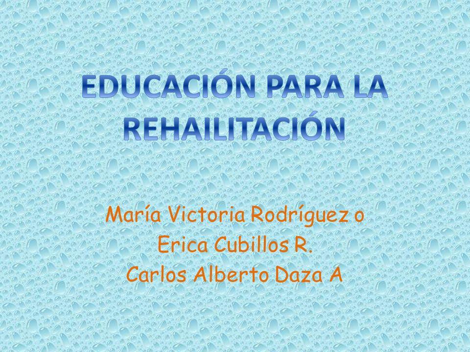 María Victoria Rodríguez o Erica Cubillos R. Carlos Alberto Daza A