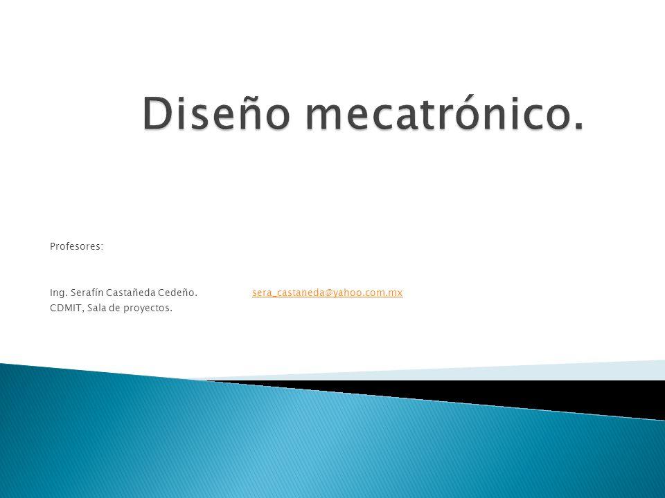 Profesores: Ing. Serafín Castañeda Cedeño. sera_castaneda@yahoo.com.mxsera_castaneda@yahoo.com.mx CDMIT, Sala de proyectos.