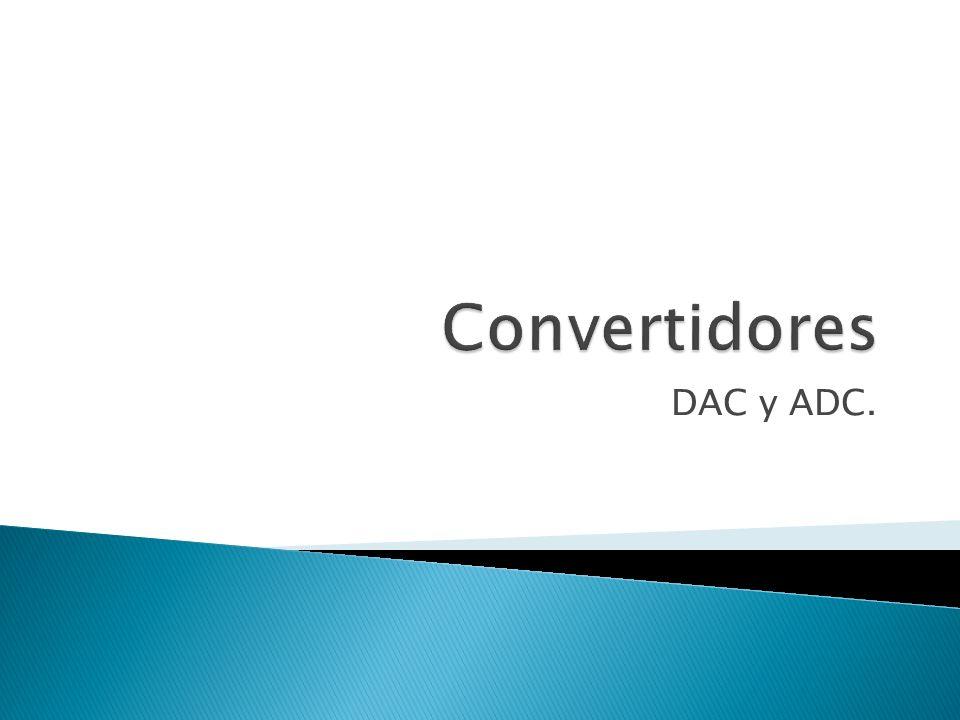 DAC y ADC.