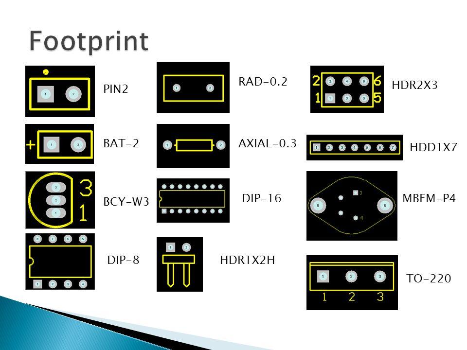 PIN2 BAT-2 BCY-W3 DIP-8 RAD-0.2 AXIAL-0.3 DIP-16 HDR1X2H HDR2X3 HDD1X7 MBFM-P4 TO-220