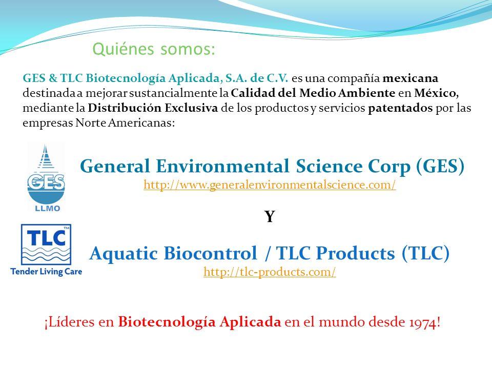 GES & TLC Biotecnología Aplicada, S.A. de C.V. es una compañía mexicana destinada a mejorar sustancialmente la Calidad del Medio Ambiente en México, m