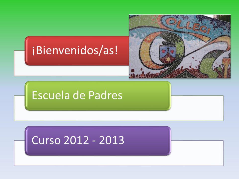 ¡Bienvenidos/as!Escuela de PadresCurso 2012 - 2013