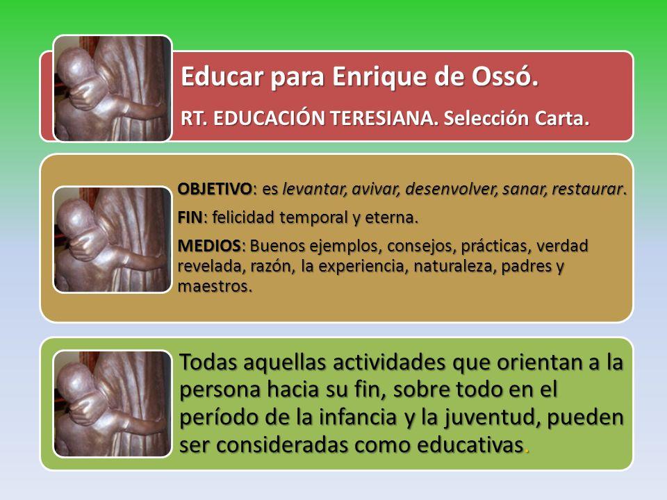 Educar para Enrique de Ossó.RT. EDUCACIÓN TERESIANA.