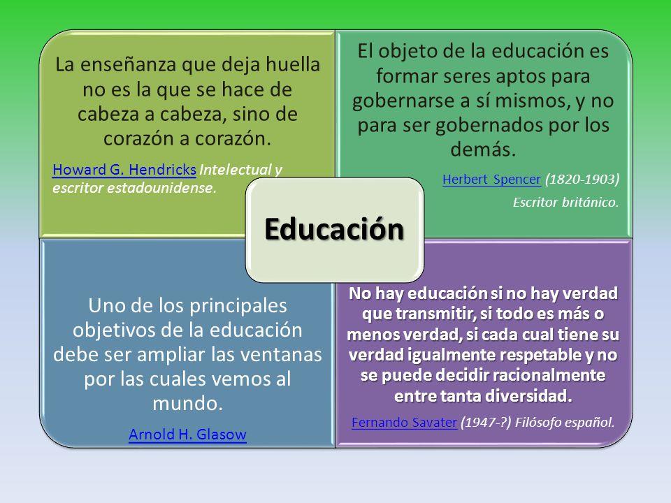 La educación es, tal vez, la forma más alta de buscar a Dios.