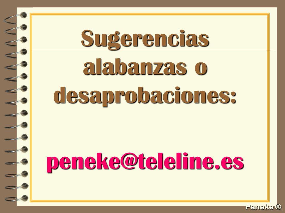 Peneke ® Sugerencias alabanzas o desaprobaciones: peneke@teleline.es