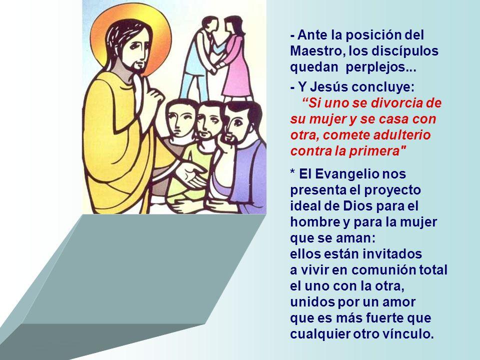 En el Evangelio, Jesús es preguntado sobre el DIVORCIO permitido por la ley de Moisés en ciertos casos, para proteger de las arbitrariedades del marid