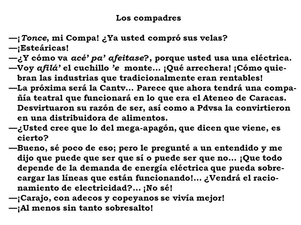 visión capitalista... No es la misma EDC capitalista, no, es socialismo .