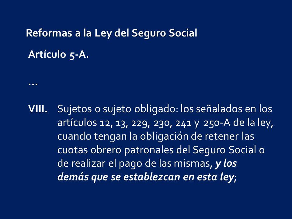 Reformas a la Ley del Seguro Social Artículo 5-A....