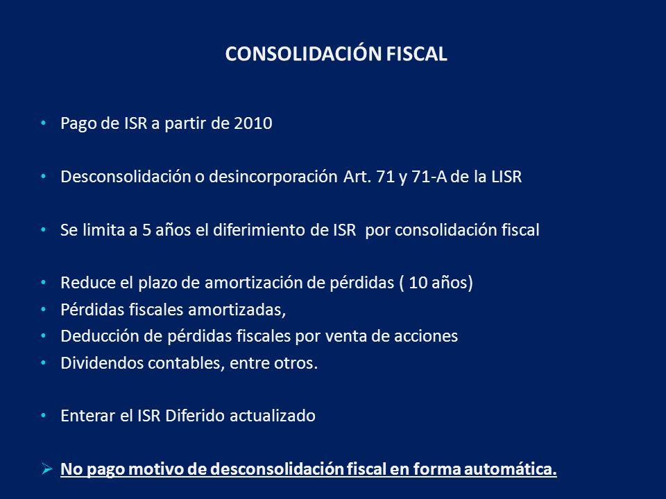 CONSOLIDACIÓN FISCAL Pago de ISR a partir de 2010 Desconsolidación o desincorporación Art.