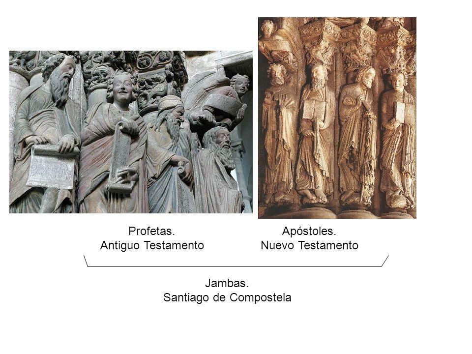Profetas. Antiguo Testamento Apóstoles. Nuevo Testamento Jambas. Santiago de Compostela