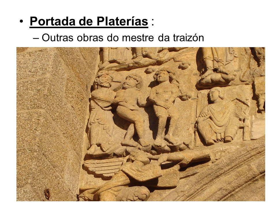 Portada de Platerías : –Outras obras do mestre da traizón