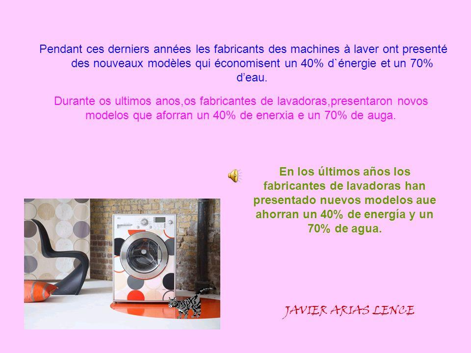 Pendant ces derniers années les fabricants des machines à laver ont presenté des nouveaux modèles qui économisent un 40% d`énergie et un 70% deau. JAV