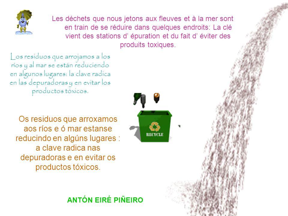 ANTÓN EIRÉ PIÑEIRO Les déchets que nous jetons aux fleuves et à la mer sont en train de se réduire dans quelques endroits: La clé vient des stations d