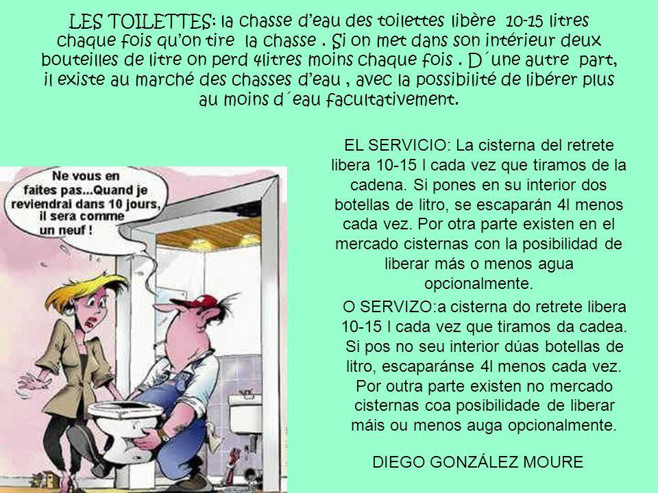 LES TOILETTES: la chasse deau des toilettes libère 10-15 litres chaque fois quon tire la chasse. Si on met dans son intérieur deux bouteilles de litre