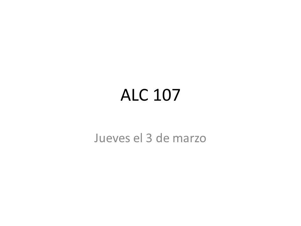 ALC 107 Jueves el 3 de marzo