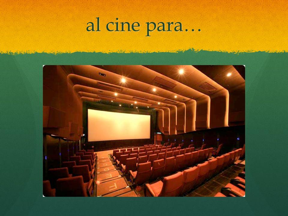 al cine para…