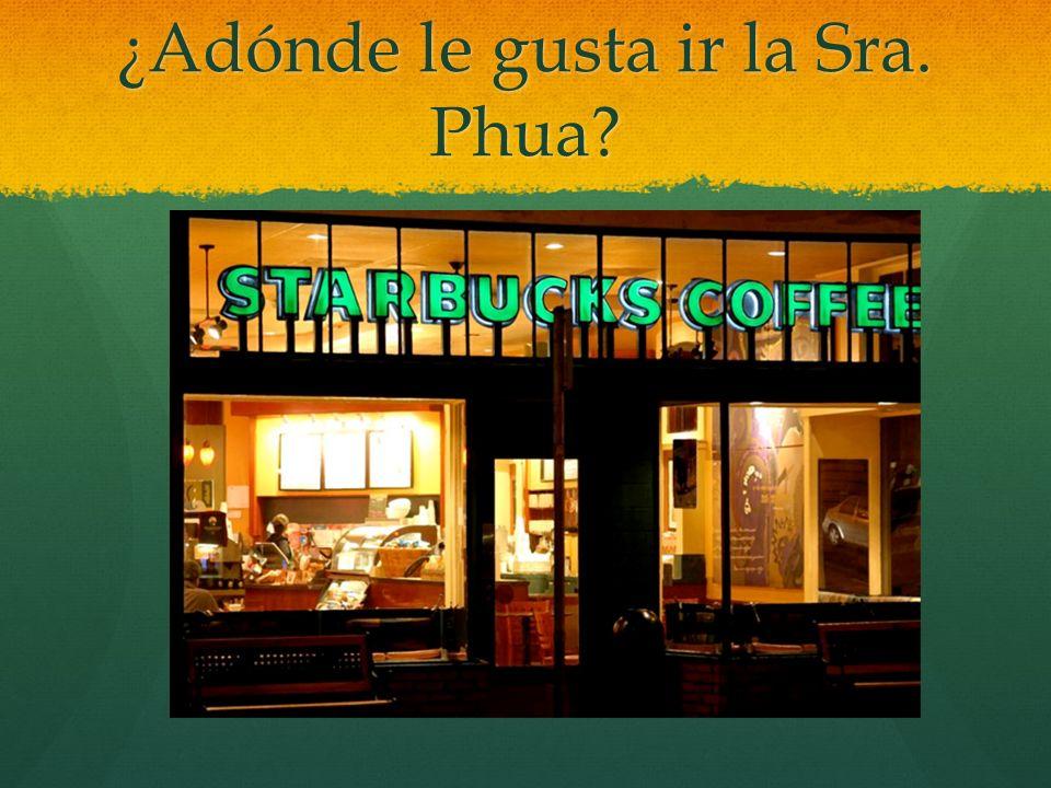 ¿Adónde le gusta ir la Sra. Phua?