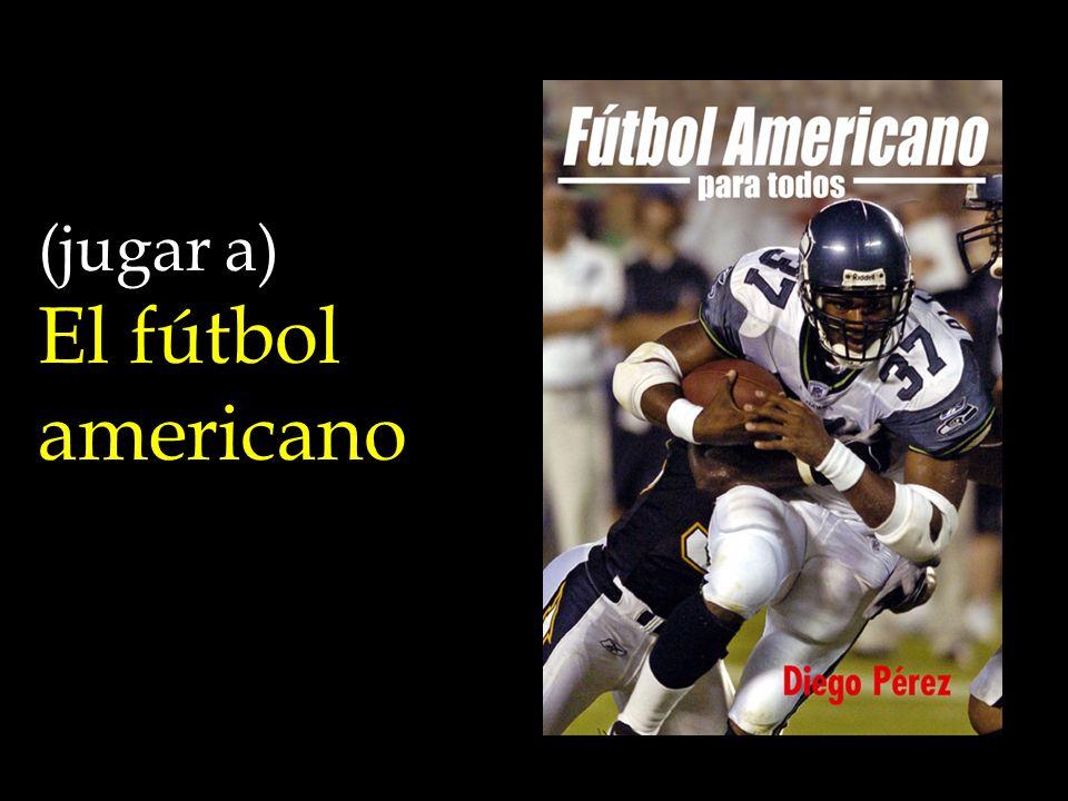 (jugar a) El fútbol americano