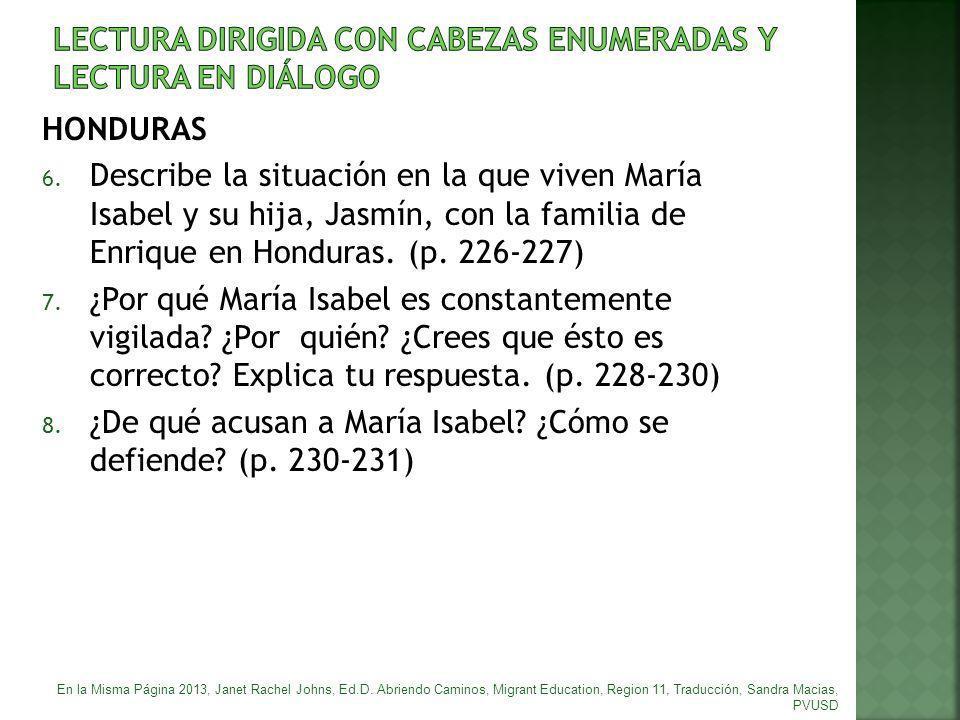 HONDURAS 6. Describe la situación en la que viven María Isabel y su hija, Jasmín, con la familia de Enrique en Honduras. (p. 226-227) 7. ¿Por qué Marí