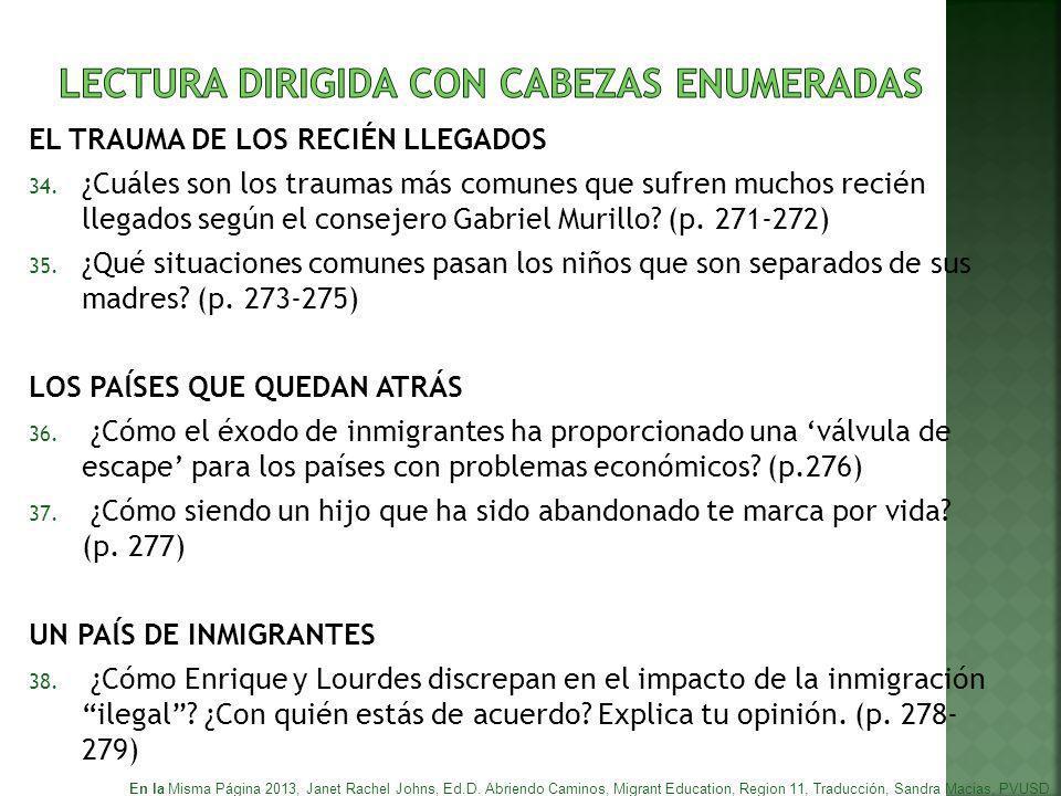 EL TRAUMA DE LOS RECIÉN LLEGADOS 34. ¿Cuáles son los traumas más comunes que sufren muchos recién llegados según el consejero Gabriel Murillo? (p. 271