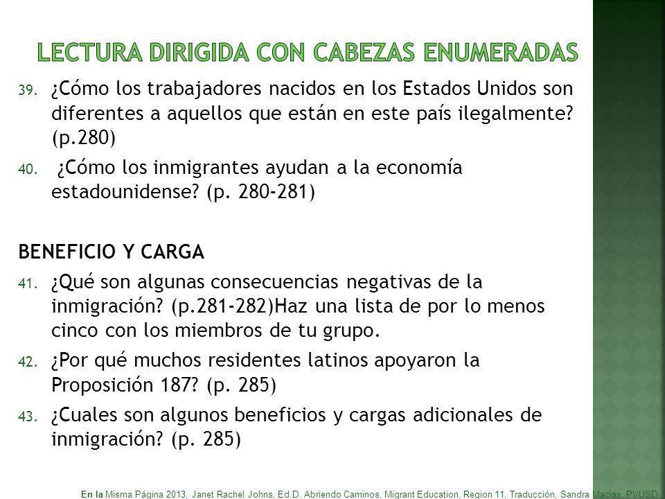39. ¿Cómo los trabajadores nacidos en los Estados Unidos son diferentes a aquellos que están en este país ilegalmente? (p.280) 40. ¿Cómo los inmigrant