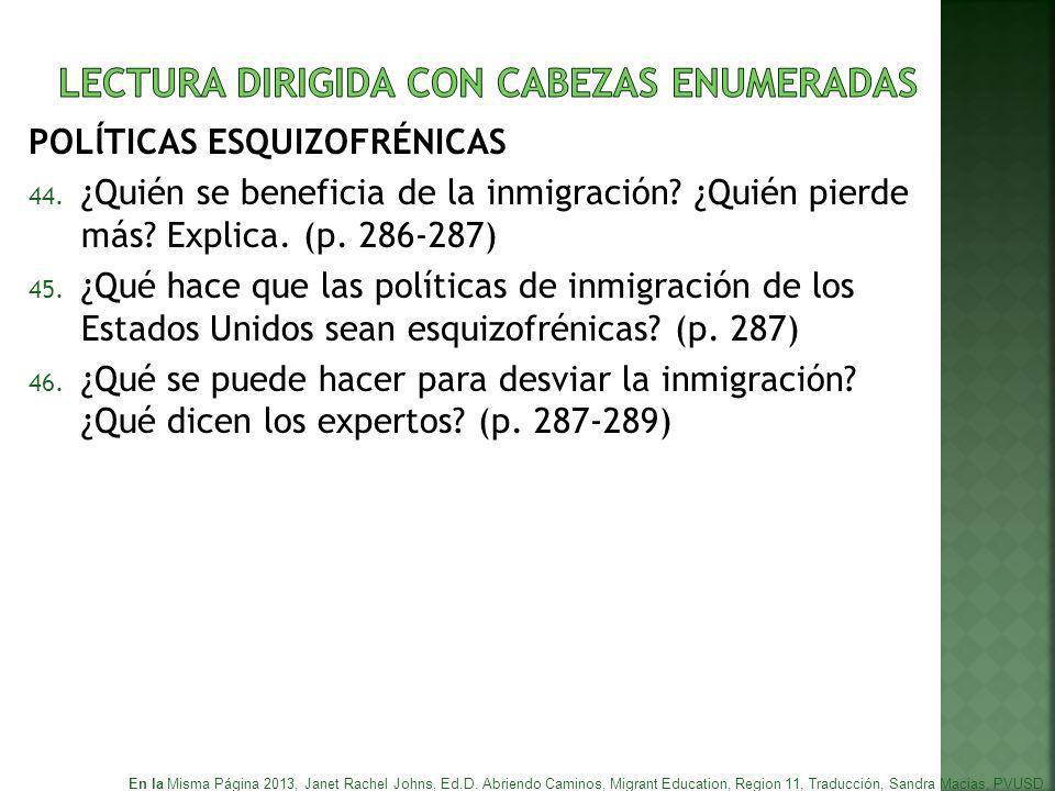 POLĺTICAS ESQUIZOFRÉNICAS 44. ¿Quién se beneficia de la inmigración? ¿Quién pierde más? Explica. (p. 286-287) 45. ¿Qué hace que las políticas de inmig