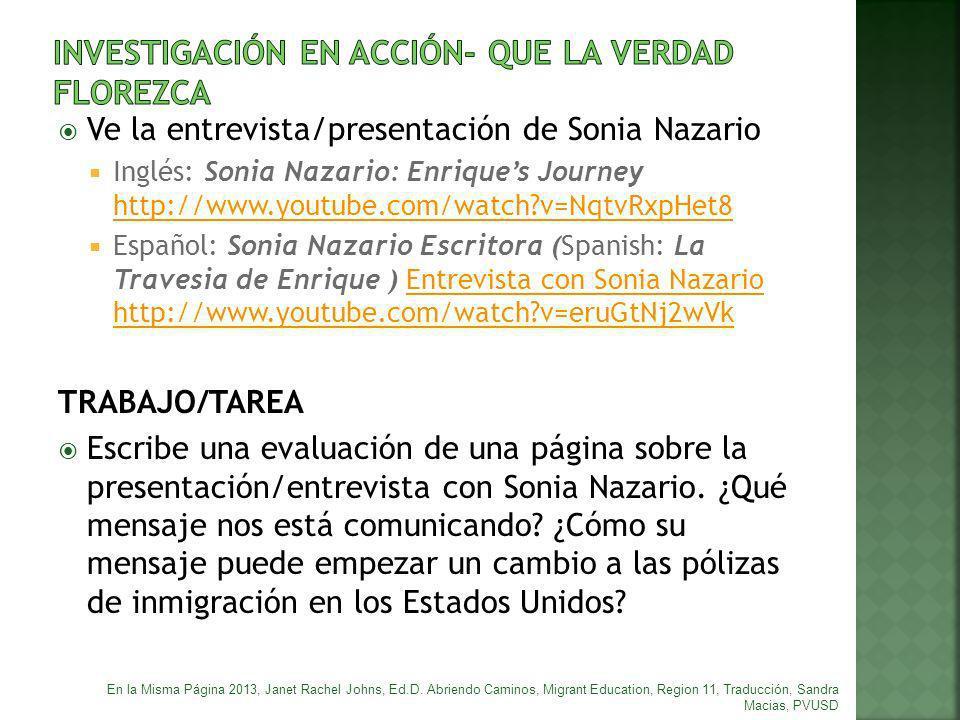 Ve la entrevista/presentación de Sonia Nazario Inglés: Sonia Nazario: Enriques Journey http://www.youtube.com/watch?v=NqtvRxpHet8 http://www.youtube.c