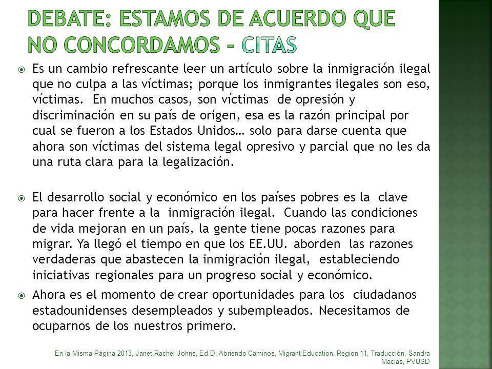 Es un cambio refrescante leer un artículo sobre la inmigración ilegal que no culpa a las víctimas; porque los inmigrantes ilegales son eso, víctimas.
