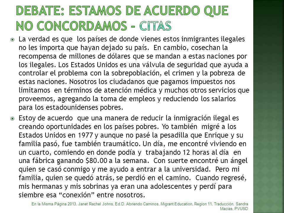 La verdad es que los países de donde vienes estos inmigrantes ilegales no les importa que hayan dejado su país. En cambio, cosechan la recompensa de m