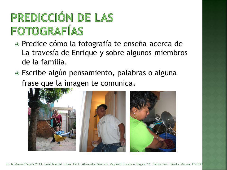 Predice cómo la fotografía te enseña acerca de La travesía de Enrique y sobre algunos miembros de la familia. Escribe algún pensamiento, palabras o al