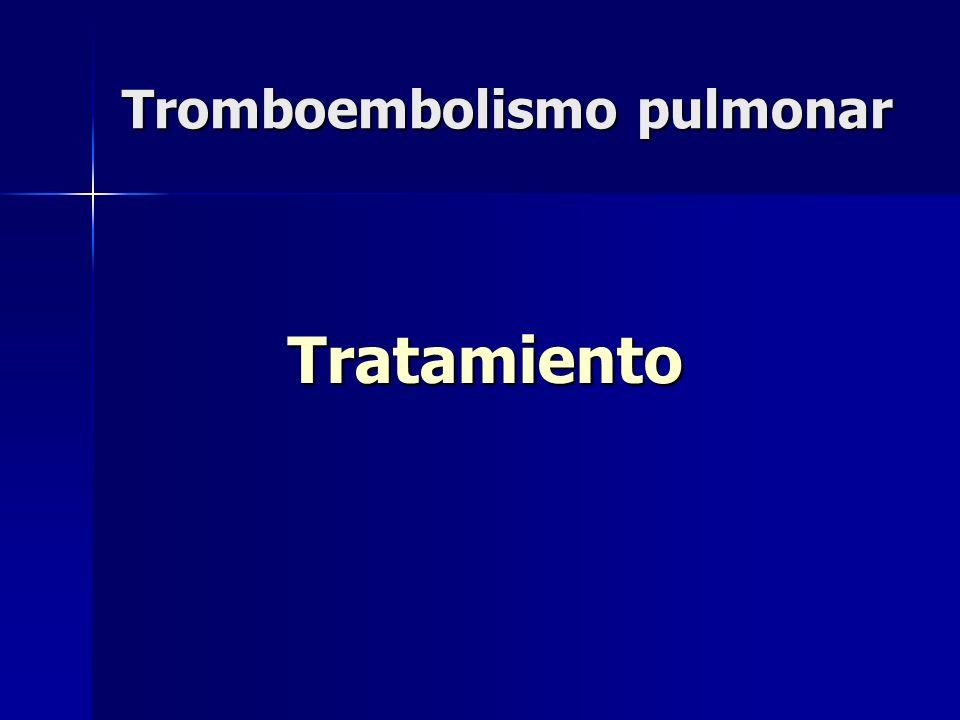 Tromboembolismo pulmonar Tratamiento Tratamiento