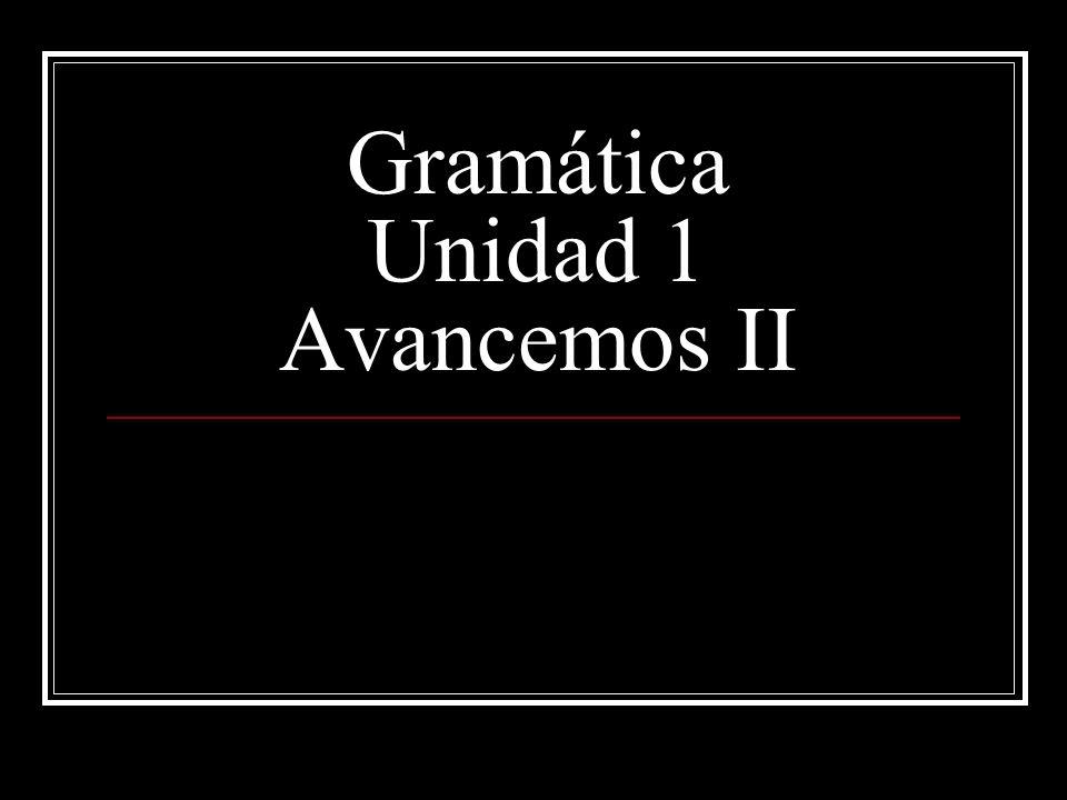 Gramática Unidad 1 Avancemos II