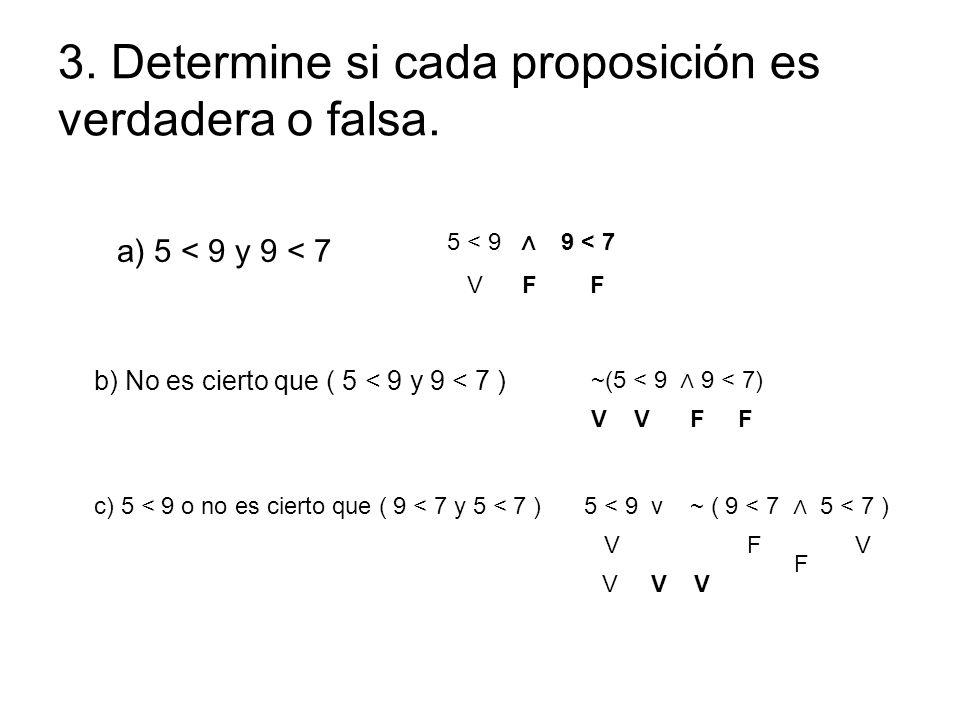 3.Determine si cada proposición es verdadera o falsa.