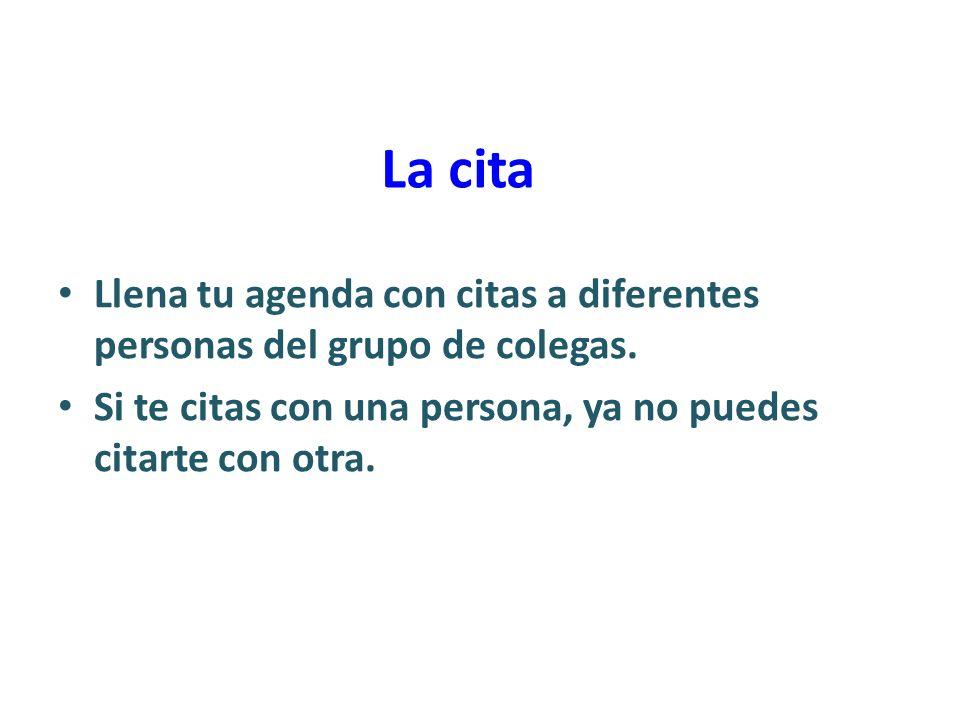 La cita Llena tu agenda con citas a diferentes personas del grupo de colegas.