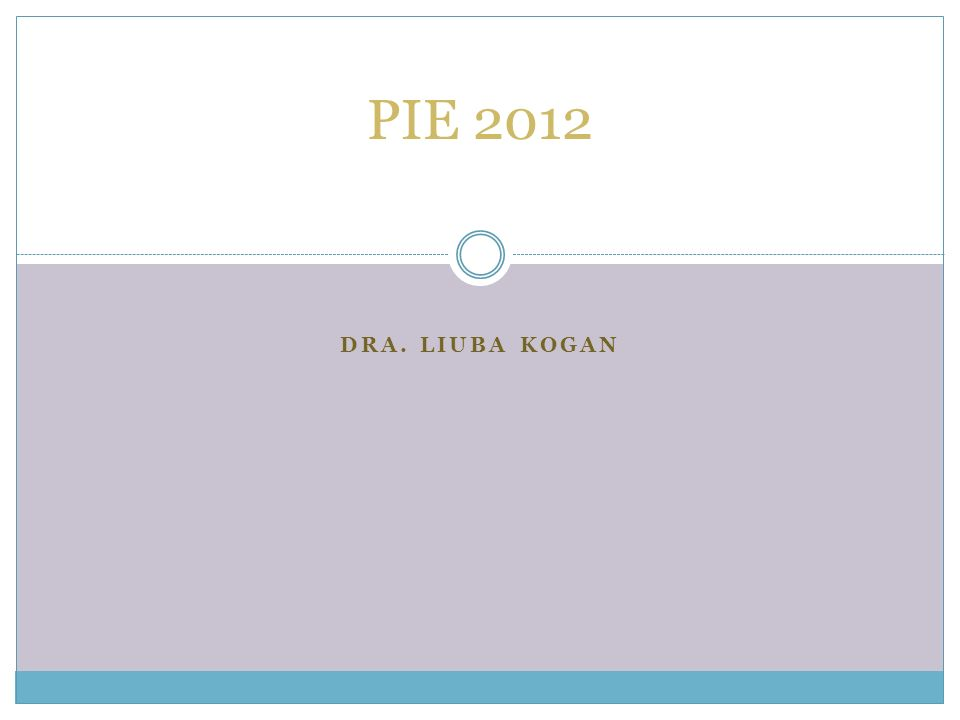DRA. LIUBA KOGAN PIE 2012