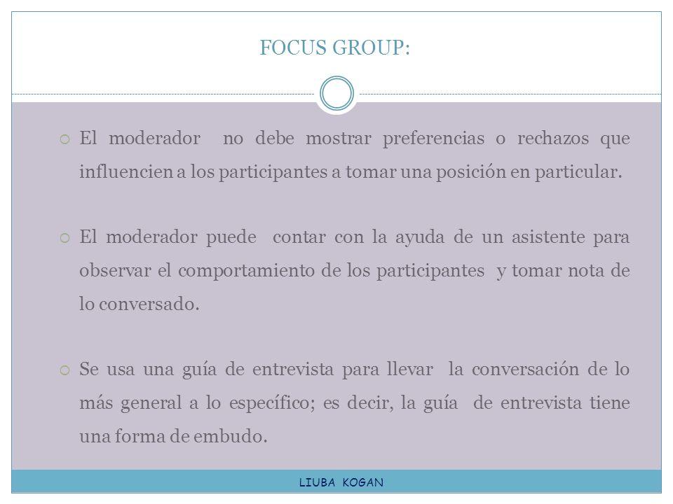 El moderador no debe mostrar preferencias o rechazos que influencien a los participantes a tomar una posición en particular. El moderador puede contar