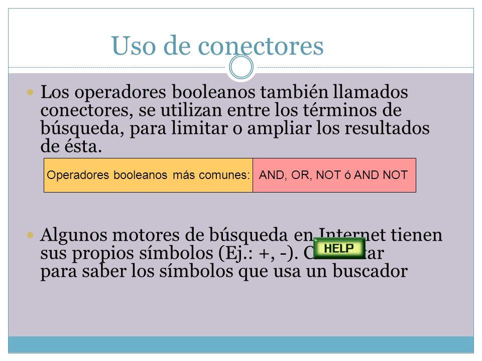 Uso de conectores Los operadores booleanos también llamados conectores, se utilizan entre los términos de búsqueda, para limitar o ampliar los resulta
