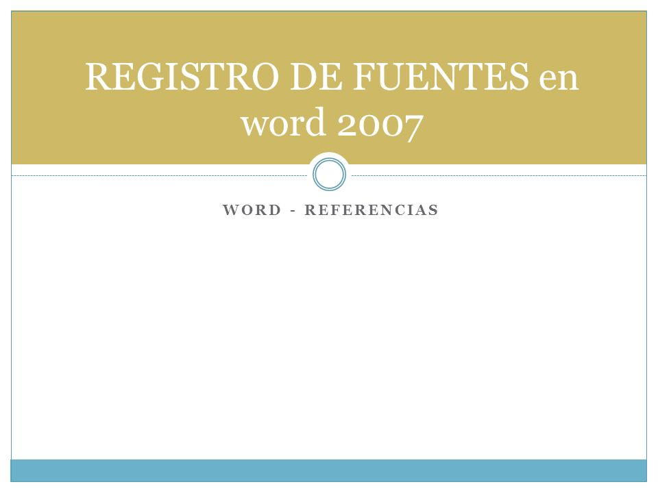 WORD - REFERENCIAS REGISTRO DE FUENTES en word 2007